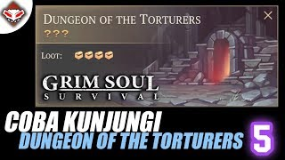 Grim Soul Survival - (5) Coba Kunjungi Dungeon of the Torturers