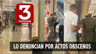 Denunciaron a hombre por actos actos obscenos en Buenavista | Tres Minutos 19 de julio