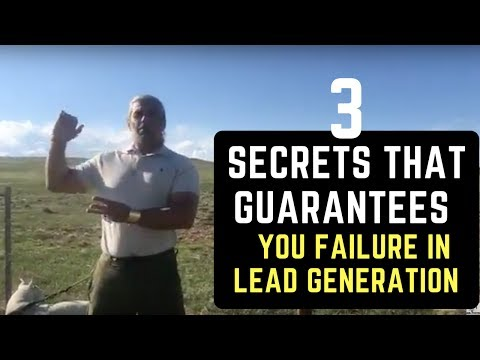 3 Secrets that Guarantees you failure in Lead Generation