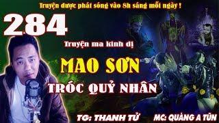 Mao Sơn tróc quỷ nhân [ Tập 284 ] Kẻ cùng xuyên không - Truyện ma pháp sư diệt quỷ - Quàng A Tũn