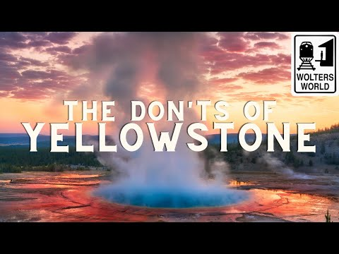 Yellowstone: The Don'ts of Yellowstone National Park