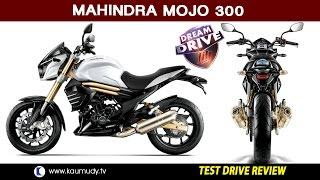 Mahindra Mojo 300 | Test Drive Review | Dream Drive