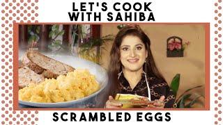How To Make A TASTY SCRAMBLED EGG | DESI STYLE | Sahiba's Kitchen | Lifestyle With Sahiba