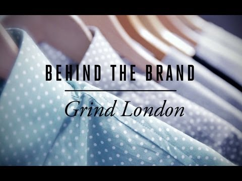 Grind London | Behind The Brand [S1.EP2]: SBTV Fashion