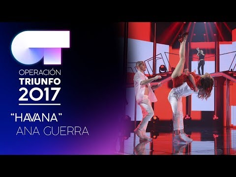HAVANA - Ana Guerra   OT 2017   Gala 12