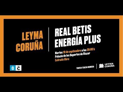 TORNEO TERESA HERRERA LEYMA CORUÑA 76 R. BETIS ENERGIA PLUS 69