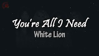 White Lion - You're All I Need │ LIRIK TERJEMAHAN