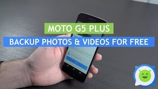 Moto G5 Plus - How to backup photos and videos for free