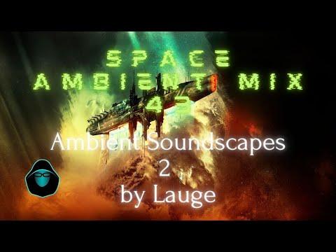 Space Ambient Mix 43 - Ambient Soundscapes 2 by Lauge