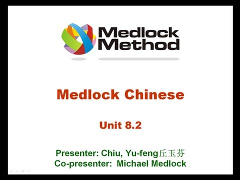 MMC8.2 Medlock Method Chinese Lesson 8.2