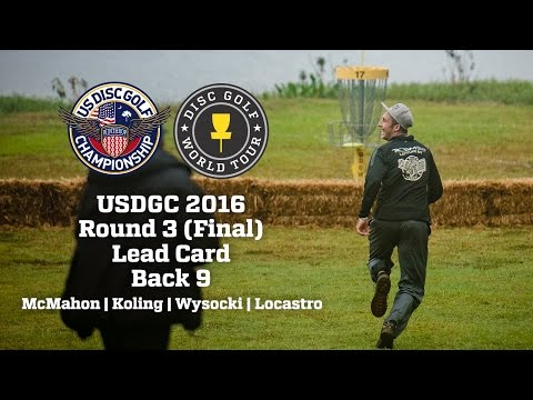 USDGC 2016 Final Round Lead Card Back 9 (McMahon, Koling, Wysocki, Locastro)