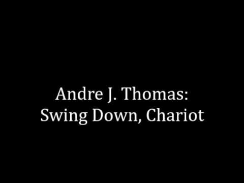 Swing Down, Chariot arranged by Andre J. Thomas