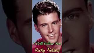 Ricky Nelson. I Will Follow You  with lyrics
