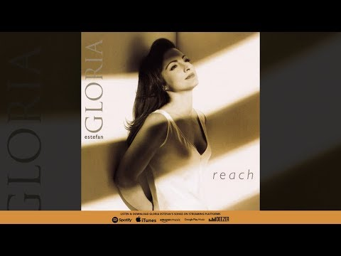 Gloria Estefan - Reach (Album Version)