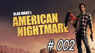 Let's Play Alan Wake's American Nightmare DLC | Part #002 | NA ENDLICH