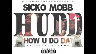 SICKO MOBB - How U Do Dat (Produced by 3700)