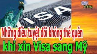 Nh,ữ,ng đ,i,ề,u t,u,y,ệ,t đ,ố,i kh,ô,ng th,ể q,u,ê,n kh,i x,i,n Visa sang Mỹ