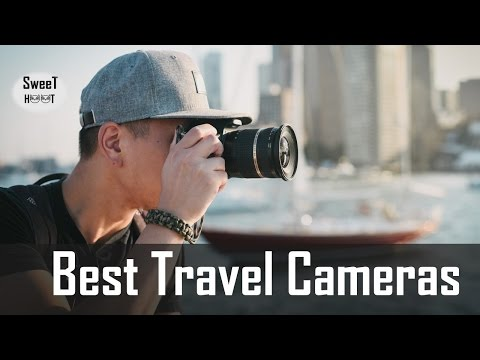 5 Best Travel Cameras 2018 - Camera For Travel Photography