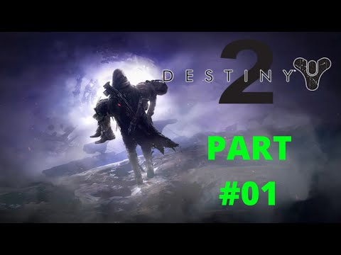 Welcome home | Destiny 2 Part 1