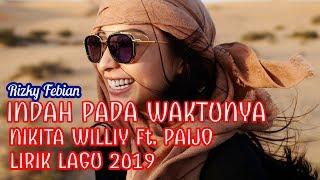 Rizky Febian -  Indah Pada Waktunya Cover by Nikita Willy Feat Paijo (Lirik Lagu 2019)