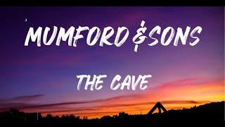 Mumford & Sons - The Cave (Lyrics)