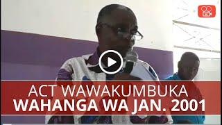 ACT Wazalendo wawakumbuka wahanga wa Jan. 2001