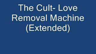 The Cult - Love Removal Machine (Extended)
