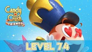 Candy Crush Friends Saga - Level 74 (No Boosters)
