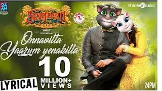 Onnavitta yaarum yenaakilla song talking tom version