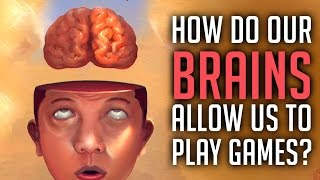 How Do Our Brains Allow Us To Play Video Games?