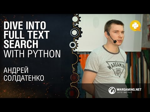 Dive into full text search with Python / Андрей Солдатенко [Python Meetup 28.08.2015]