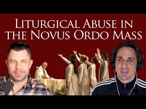 199: Liturgical Abuse in the Novus Ordo Mass [Podcast