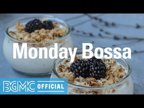 Monday Bossa: Happy Cafe Music - Positive Morning Bossa Nova Jazz Playlist for Work, Study