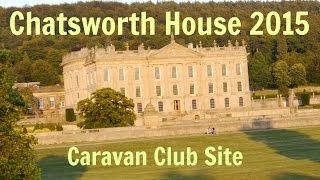 Chatsworth House Caravan Holiday August 2015