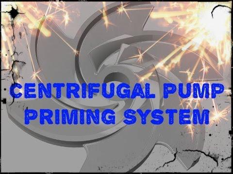 Centrifugal Pump Priming Arrangement - How does it Work?