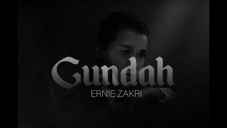 Lirik Lagu Ernie Zakri Gundah