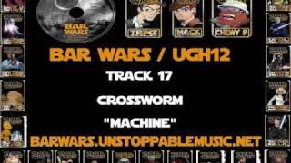 """Underground Hustling Volume 12 BAR WARS- 17. Crossworm  """"Machine"""""""