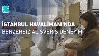 İstanbul Havalimanı'nda Benzersiz Alışveriş Deneyimi!