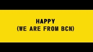 Pharrell Williams - Happy (we are from Barcelona) Video