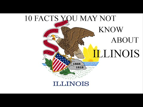 Illinois - 10 Facts You May Not Know