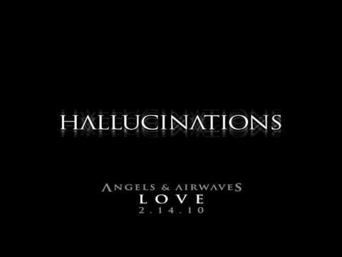 01 - Hallucinations - Angels & Airwaves -Love [Single] [HQ Download]