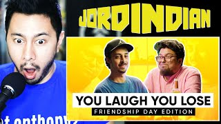 JORDINDIAN | You Laugh You Lose | Friendship Day Edition | Reaction | Jaby Koay