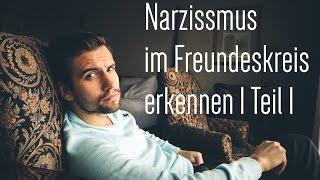 Narzissmus im Freundeskreis erkennen (Teil 1)