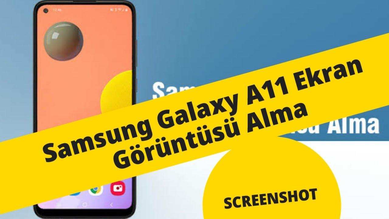 Samsung Galaxy A11 Ekran Görüntüsü Alma - Samsung A11 SCREENSHOT (2021) -  YouTube