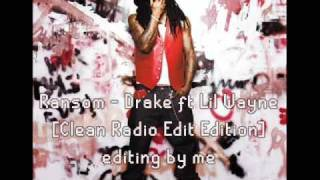 Drake Ransom ft Lil Wayne [Clean Radio Edit] *RARE VERSION*