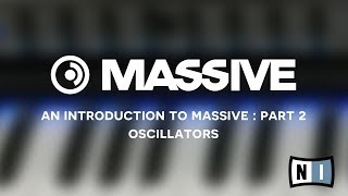 Native Instruments: Introduction to Massive pt 2 - Oscillators