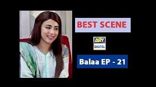 Balaa Episode 21 | BEST SCENE |  - #UshnaShah