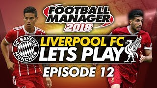 Liverpool FC - Episode 12 | Football Manager 2018