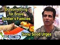 Sonu Sood urges: Do something for Brave Soldier's Families