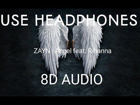 ZAYN - Angel Feat. Rihanna (8D Audio)